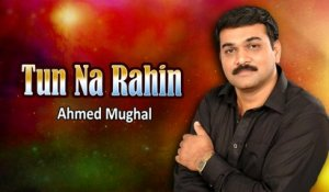 Tun Na Rahin Muhenji - Ahmed Mughal New Sindhi Song - Sindhi Hit Songs