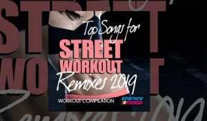 E4F - Top Songs For Street Workout Remixes 2019 Workout Compilation - Fitness & Music 2019