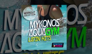 E4F - Mykonos Aqua Gym Latin Hits Workout Collection - Fitness & Music 2019
