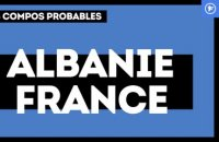 Albanie - France : les compositions probables