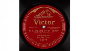 John McCormack with Male Chorus - It's a Long, Long Way to Tipperary (1917)