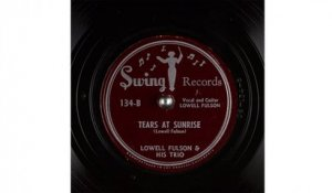 Lowell Fulson & His Trio - Tears at Sunrise (1948)