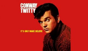 Conway Twitty - It's Only Make Believe - Vintage Music Songs