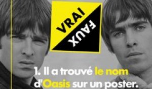 VRAI/FAUX - Liam Gallagher