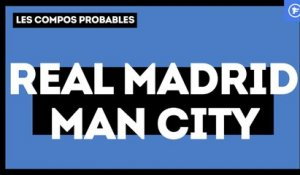 Real Madrid-Manchester City : les compos probables