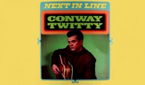Conway Twitty - Next in Line - Vintage Music Songs
