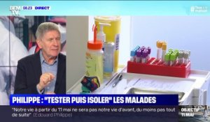 "Edouard Philippe: ""Tester puis isoler"" les malades - 20/04"