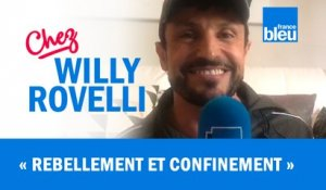 HUMOUR | Rebellement et confinement - Willy Rovelli met les points sur les i