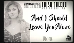 Trish Toledo - Who Do You Love