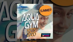 E4F - Summer Aqua Gym Hits 2020 - Fitness & Music 2020