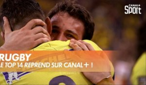 LE TOP 14 REPREND SUR CANAL+ !
