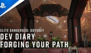 Elite Dangerous: Odyssey - Dev Diary: Forging Your Path | PS4