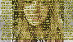 Miss France 2021 - Anastasia Salvi (Miss Franche Comté) dévoile les photos qui ont conduit à so...