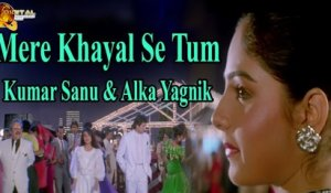 Mere Khayal Se Tum | Singer Kumar Sanu & Alka Yagnik | HD Video Song
