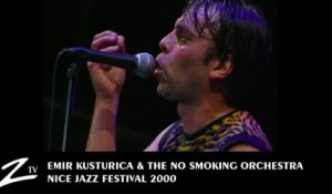 Emir Kusturica & The No Smoking Orchestra - Nice Jazz Festival 2000 - LIVE HD
