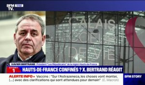 "Xavier Bertrand: ""Le confinement le week-end a porté ses fruits"""