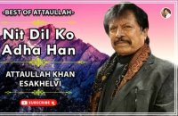 Nit Dil Ko Adha Han | Sad Song | Attaullah Khan Esakhelvi