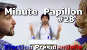 Minute Papillon #28 Election Présidentielle 2012