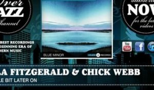 Ella Fitzgerald & Chick Webb - a Little Bit Later On