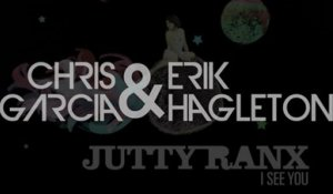 Jutty Ranx I See You (Chris Garcia & Erik Hagleton)
