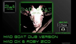 MAD GOAT dub version - Mad Ox, Roby Zico