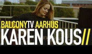 KAREN KOUS - THE SOUND (BalconyTV)