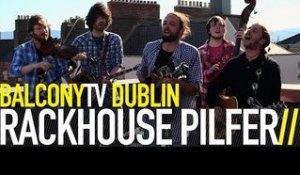RACKHOUSE PILFER - BRIGHT LIGHTS (BalconyTV)