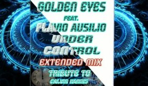 Golden Eyes Feat. Flavio Ausilio - Under Control - Extended Mix