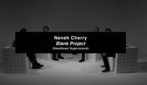 Review Neneh Cherry - Blank Project | Musique Info Service #4