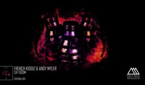 French Kiddiz & Andy Myler - Say Boom (Original Mix)
