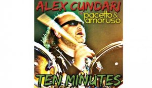 Alex Cundari vs. Pacetto E Amoruso - Ten Minutes