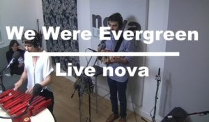We Were Evergreen en live à Nova