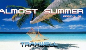 Trakwell - ALMOST SUMMER - original mix
