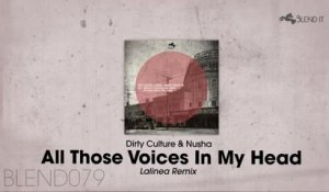 Dirty Culture, Nusha - All Those Voices In My Head (Lalinea Remix)