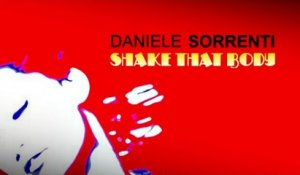 Daniele Sorrenti - Shake That Body (DJ Chick Remix)