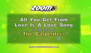 Zoom Karaoke - All You Get From Love Is A Love Song - The Carpenters
