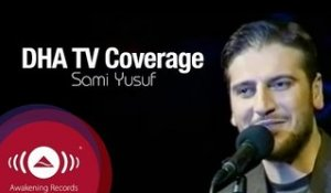 Sami Yusuf - Concert Coverage on Turkish DHA TV Channel