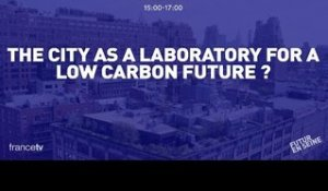 The City as a Laboratory for a Low Carbon Future (Futur En Seine 2015)