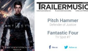 Fantastic Four - TV Spot #7 Music #2 (Pitch Hammer Music - Defender of Justice)