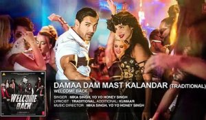Damaa Dam Mast Kalandar Full HD Song | Welcome Back [2015] Mika Singh , Yo Yo Honey Singh