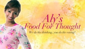 Aly's Food For Thought - Episode 05: Just Heavenly