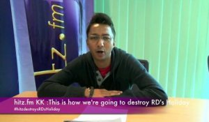 hitz.fm KK : This is how we're going to destroy RD's holiday