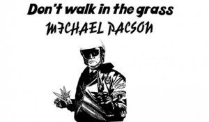 Michael Pacson - Don't walk in the grass