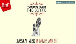 Classical Music in Movies and OST - You have Heard This Before