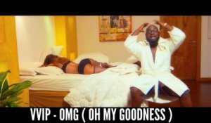 VVIP - OMG ( Oh My Goodness ) - Official Music Video