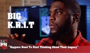 Big K.R.I.T. - Rappers Need To Start Thinking About Their Legacy (247HH Exclusive) (247HH Exclusive)