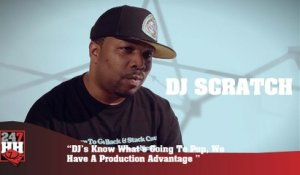 DJ Scratch - DJ's Know What's Going To Pop, We Have A Production Advantage (247HH Exclusive) (247HH Exclusive)