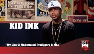 Kid Ink - My List Of Underrated Producers And MCs (247HH Exclusive)  (247HH Exclusive)