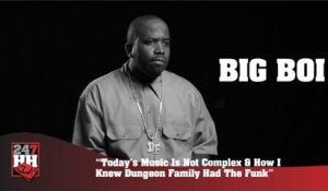Big Boi - Today's Music Is Not Complex & How I Knew Dungeon Family Had The Funk (247HH Archives) (247HH Archive)