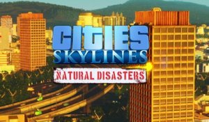 Cities Skylines - Un DLC Natural Disasters
